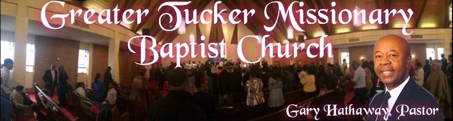 Greater Tucker Missionary Baptist Church